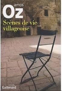 Amos Oz - Scènes de vie villageoise