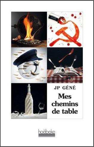 Mes Chemins de Table, de JP Géné