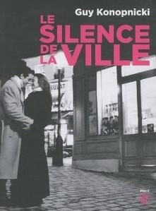 Le Silence de la ville, de Guy Konopnicki