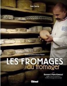 Les fromages du fromager, de Jean Serroy