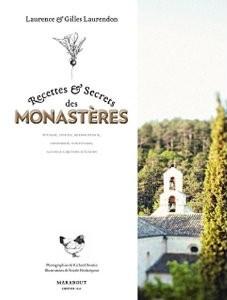 Secrets & Recettes des Monastères, de Laurence et Gilles Laurendon