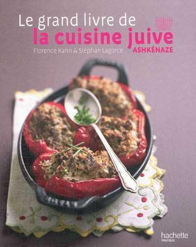 Le grand livre de la cuisine juive ashk naze de florence - Le grand livre de la cuisine vegetarienne ...