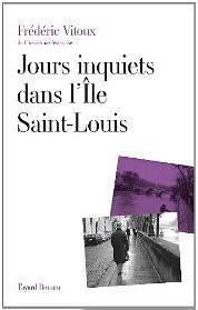 Jours inquiets dans l'île Saint-Louis, de Frédéric Vitoux