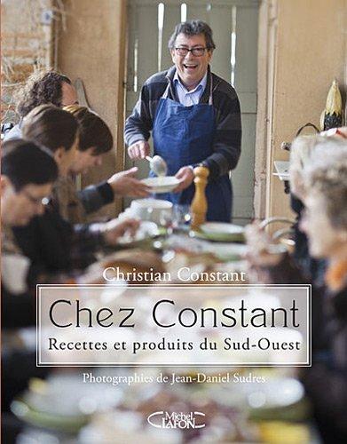 Chez Constant recettes produits du Sud Ouest