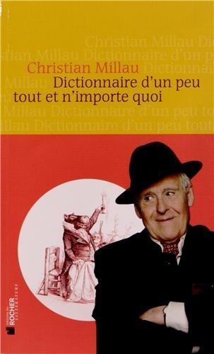 Dictionnaire d'un peu tout et n'importe quoi - Christian Millau
