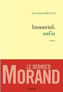 Immortel, enfin, de Pauline Dreyfus