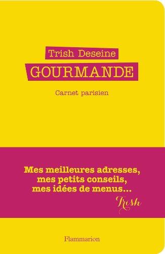 Gourmande - carnet parisien, de Trish Deseine