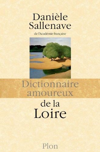 Dictionnaire amoureux de la Loire, de Danièle Sallenave