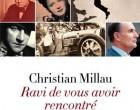 Cher Christian Millau, ravi de t'avoir rencontré…