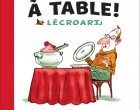 Lécroart à table