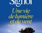 Une vie de lumière et de vent, de Christian Signol