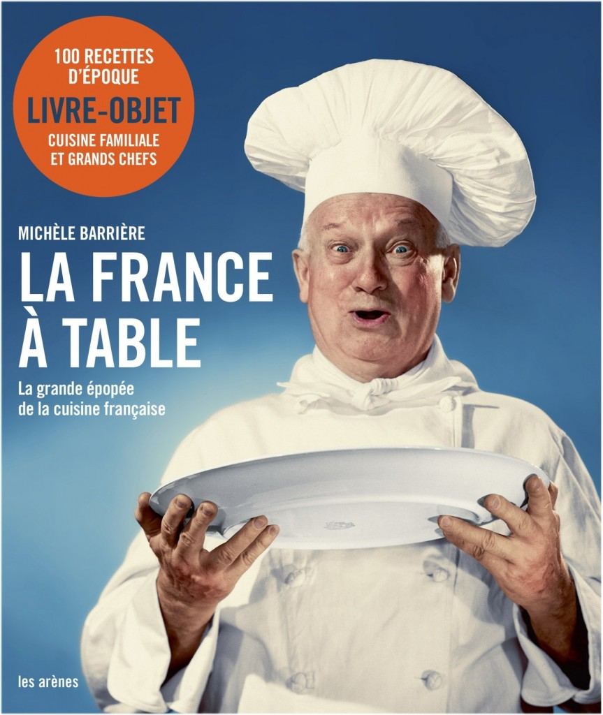 La France à Table -  Michèle Barrière