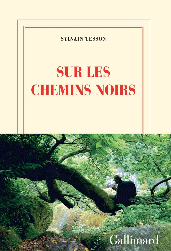 Les chemins noirs de Sylvain Tesson