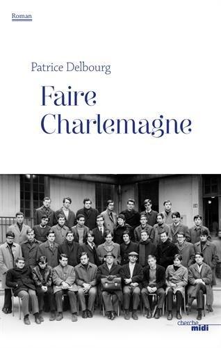 Faire Charlemagne avec Patrice Delbourg