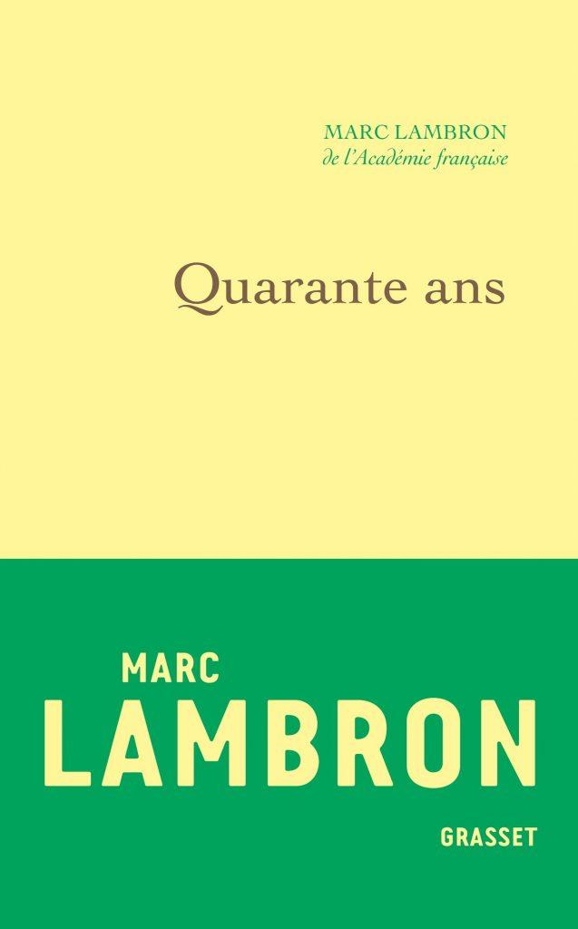 Les «quarante ans» de Marc Lambron