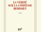 La vérité sur la comtesse Berdaiev de Jean-Marie Rouart