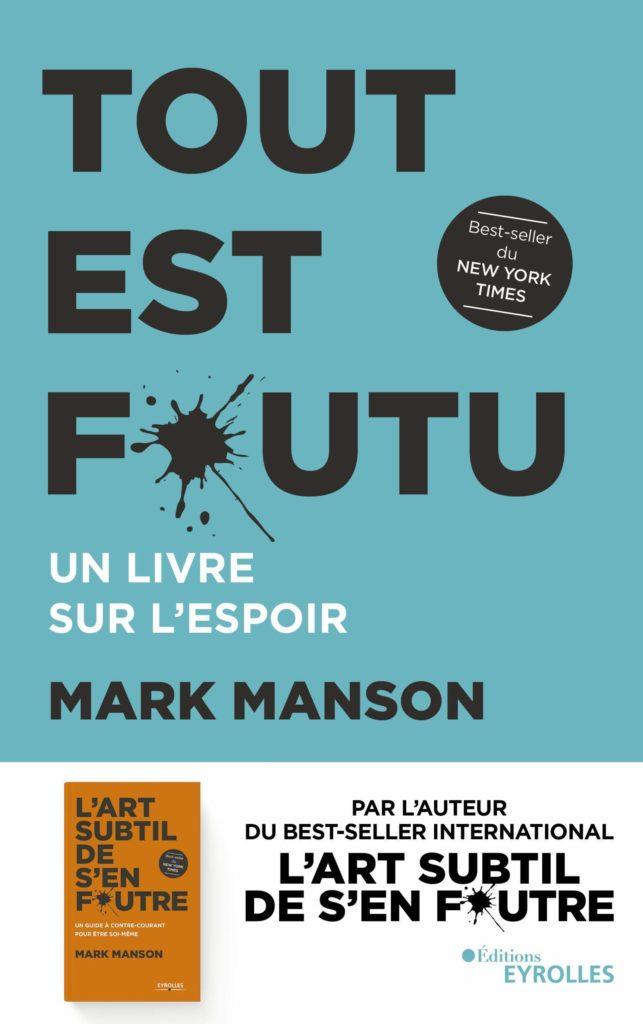 Tout Est Foutu De Mark Manson Le Blog De Gilles Pudlowski Les Pieds Dans Le Plat