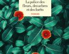 La police des fleurs, des arbres et des forêts de Romain Puértolas