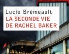 La seconde vie de Rachel Baker de Lucie Brémeault