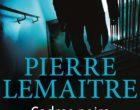 Lire et relire «Cadres noirs» de Pierre Lemaître