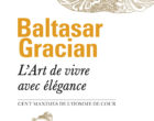 La lecon d'art de vivre avec élégance de Baltasar Gracian