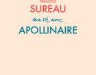 Apollinaire vu par François Sureau