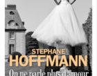 On ne parle plus d'amour de Stéphane Hoffmann